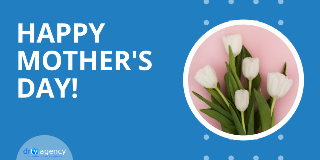 Happy Mother's Day from drtv.agency!